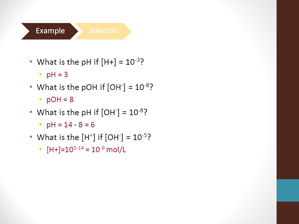 What is the pOH if [OH-] = 10-8 What is the pH if [OH-] = 10-8